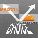 MaxCDN VS CloudFlare CDN – Which Should Be the Choice