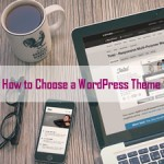 How to Choose a WordPress Theme – 10 Things to Consider